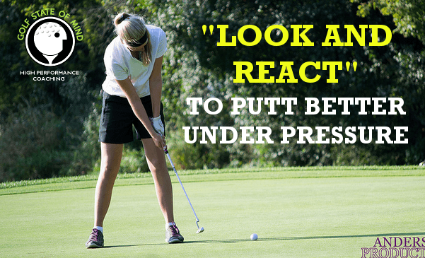 """""""Look And React"""" To Putt Better Under Pressure"""