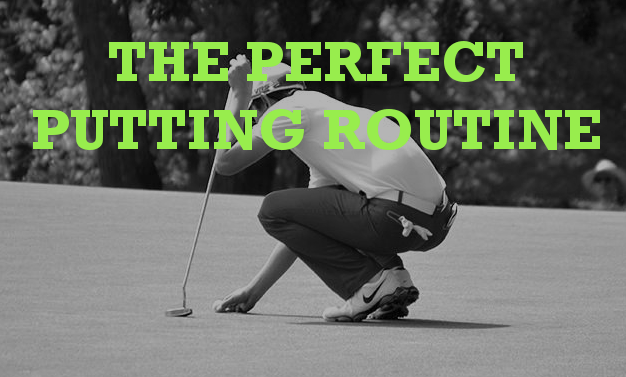 The Perfect Putting Routine