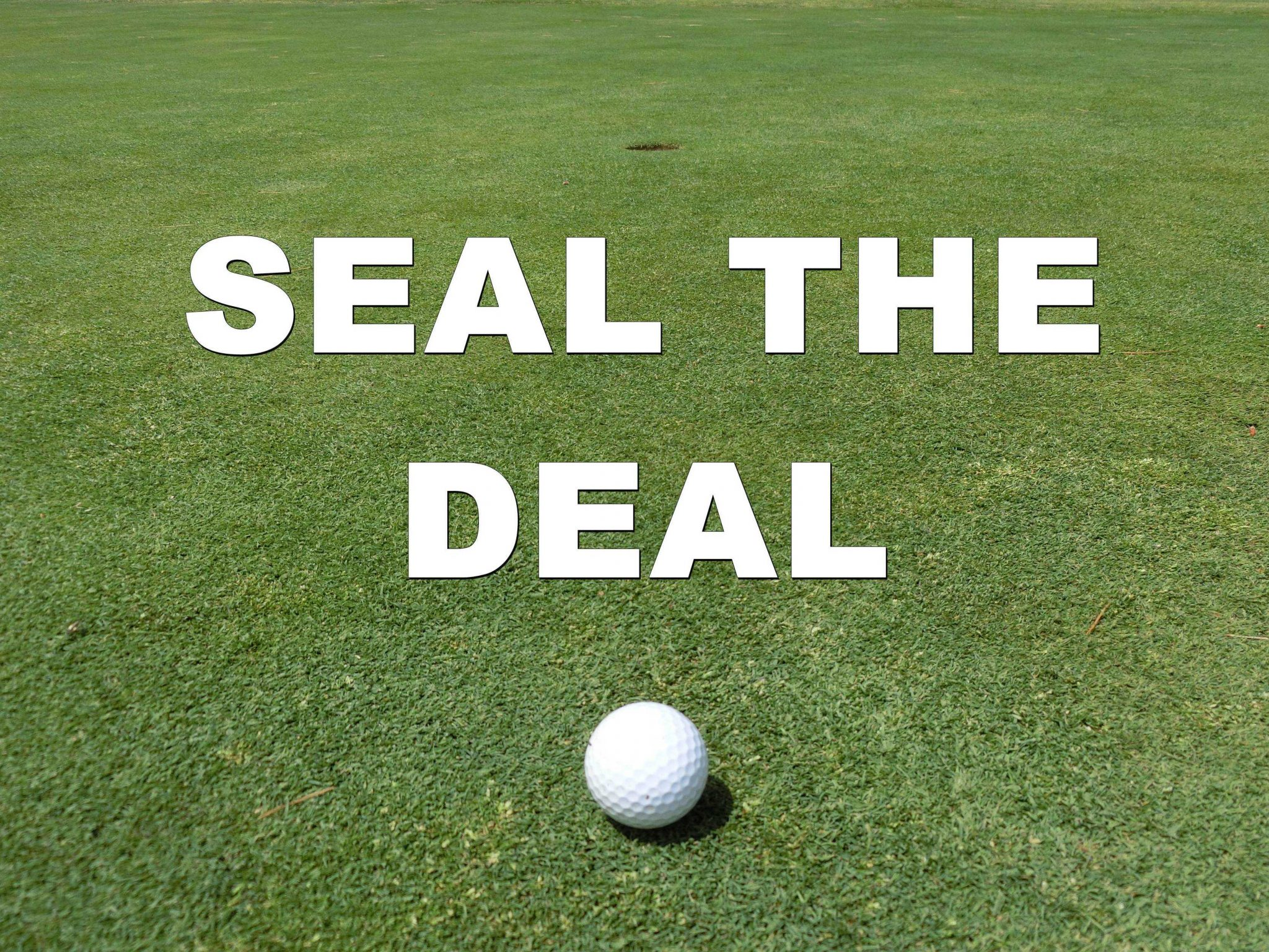 """Seal The Deal"" For Better Putting"