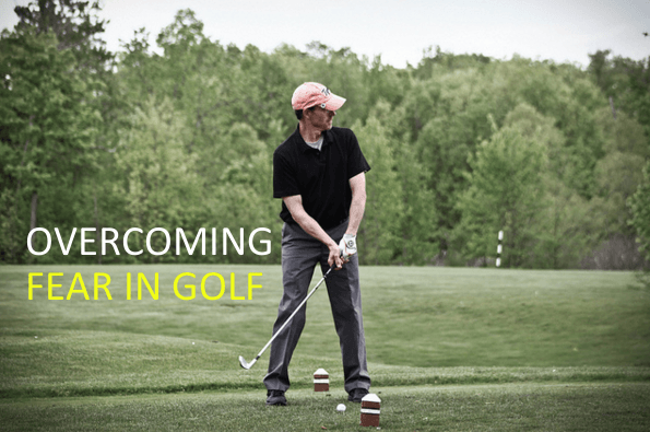OVERCOMING FEAR in GOLF