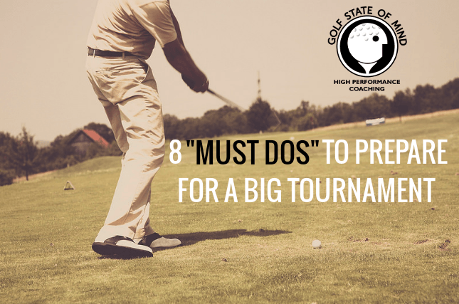 "8 ""Must Dos"" To Prepare For A Big Tournament"