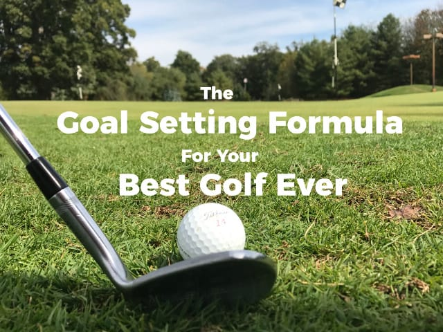 Goal Setting Formula For Your Best Golf