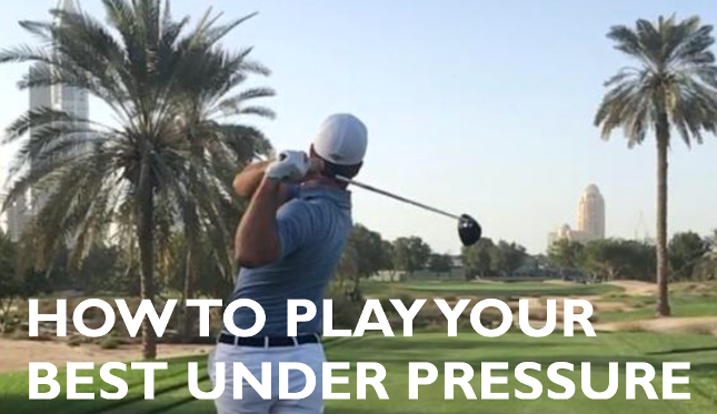 How To Play Your Best Under Pressure