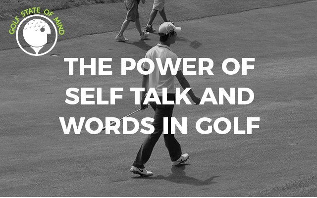 Self Talk And Words In Golf