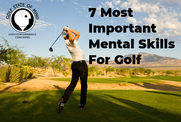 The 7 Most Important Mental Skills For Golf