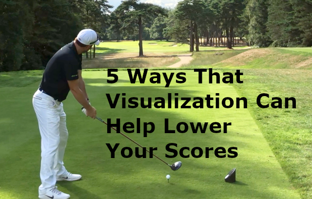 5 Ways To Use Visualization To Lower Your Scores
