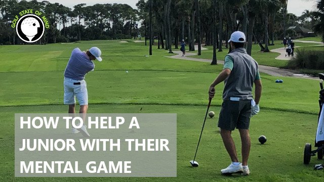 Helping A Junior Golfer With Their Mental Game