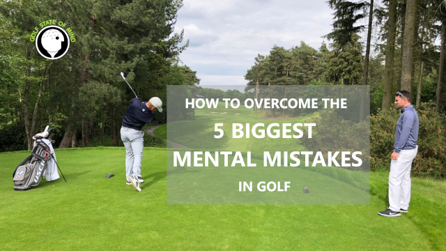 5 Biggest Mental Mistakes In Golf