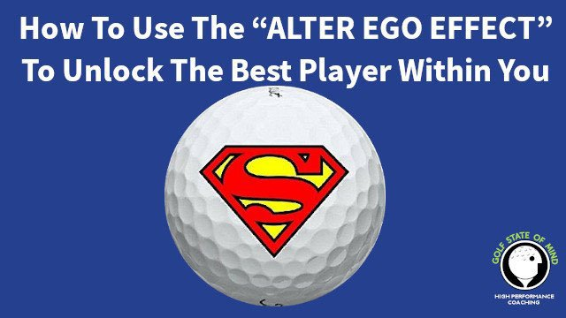 "How To Use The ""Alter Ego Effect"" To Unlock The Best Player Within You"