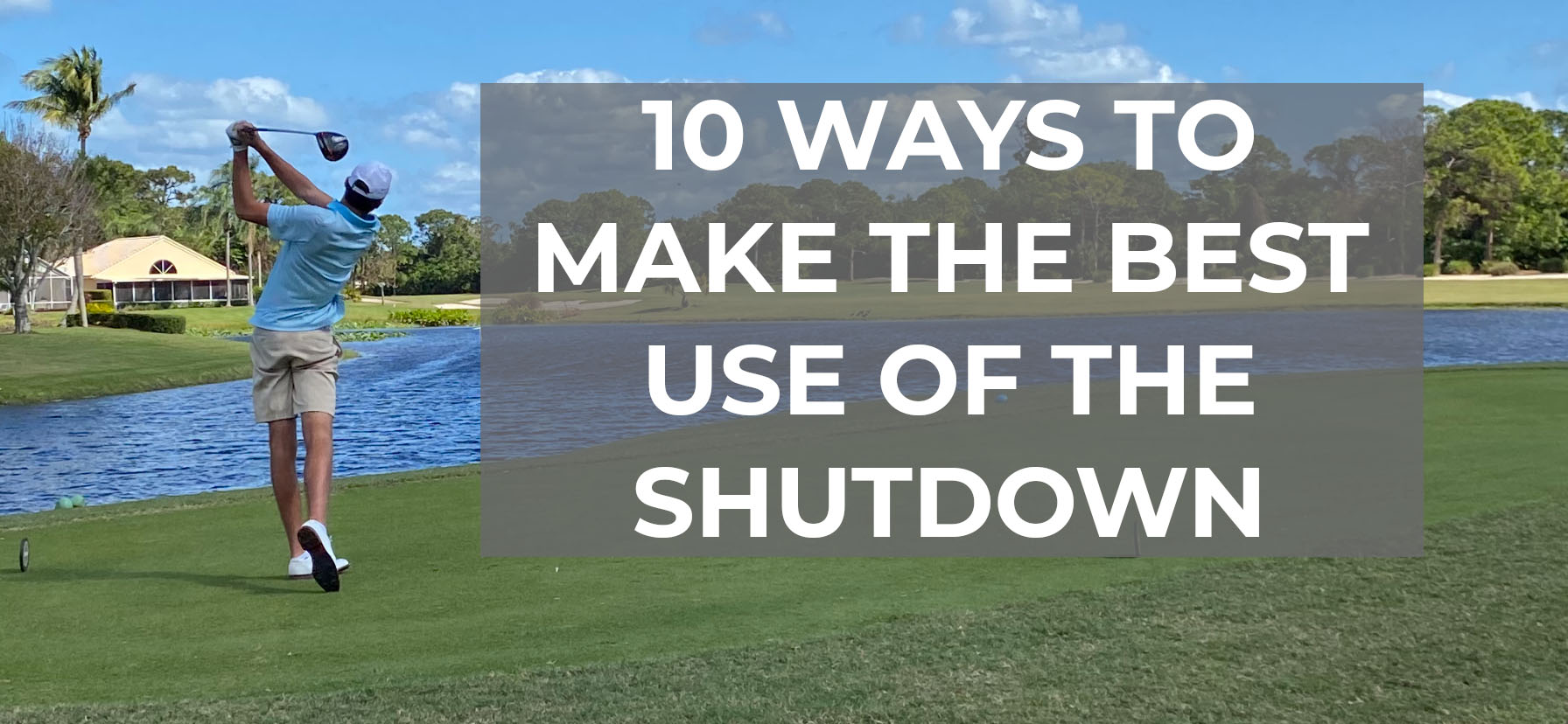 10 Ways To Make Best Use Of The Shutdown