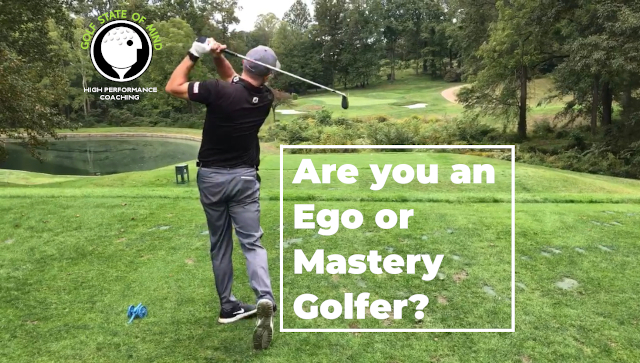 Are You An Ego Or Mastery Golfer?