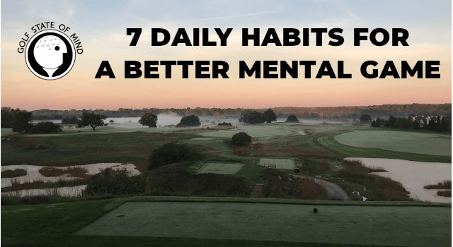 Your Daily Routine To Improve Your Mental Game Of Golf