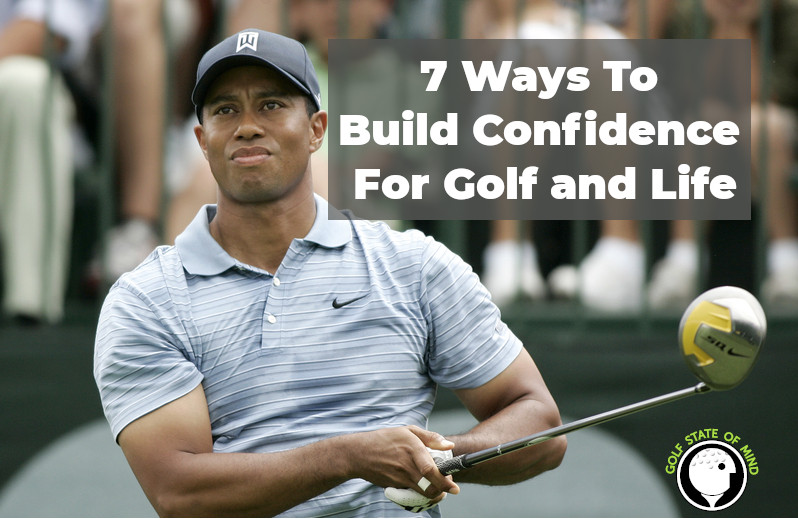 7 Ways To Build Unshakable Confidence For Golf
