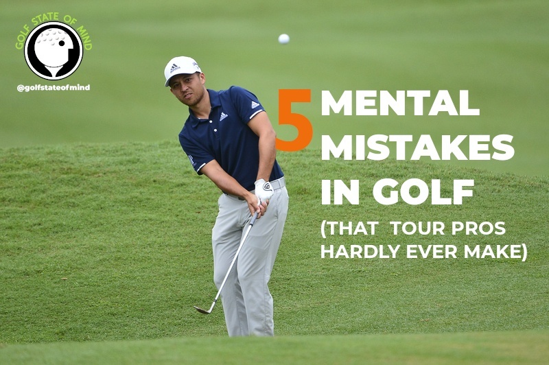 5 Mental Mistakes In Golf That Tour Pros Hardly Ever Make